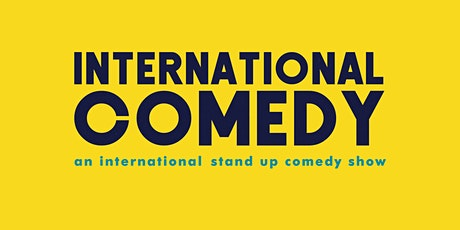 International Comedy • Stand up Comedy in English tickets