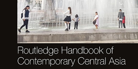 Routledge Handbook of Contemporary Central Asia tickets