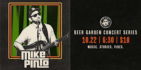 Beer Garden Concert Series: MIKE PINTO tickets
