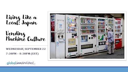 Living Like a Local:  Japan - Vending Machine Culture tickets