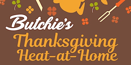 Butchie's Thanksgiving - Heat at Home! tickets
