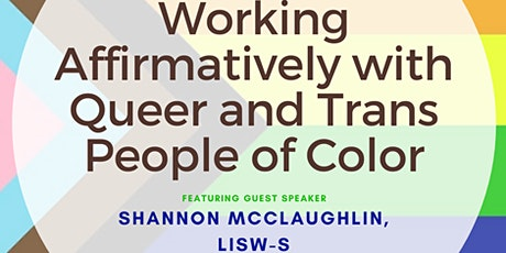 WORKING AFFIRMATIVELY WITH QUEER & TRANS PEOPLE OF COLOR tickets