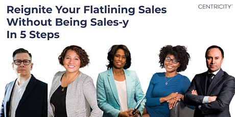 Reignite Your Flatlining Sales Without Being Sales-y In 5-Steps tickets