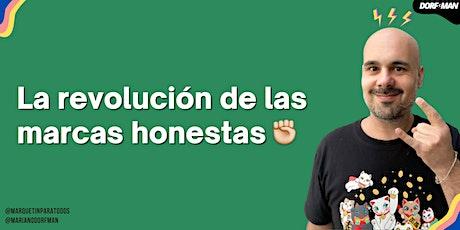 La revolución de las marcas honestas ✊ entradas