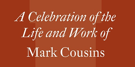 A Celebration of the Life and Work of Mark Cousins tickets