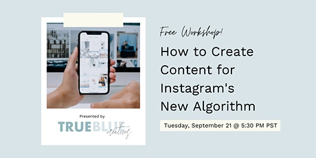 Workshop: How to Create Content for Instagram's New Algorithm tickets