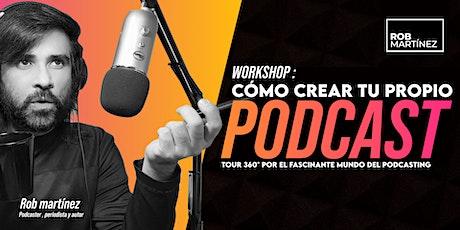 Workshop: Cómo crear tu propio  «podcast» desde cero boletos
