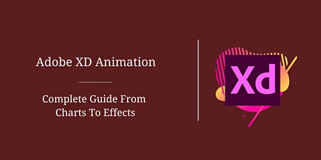 Adobe Xd Animation – Complete Guide From Charts To Effects Tickets