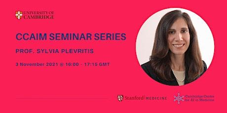 CCAIM Seminar Series – Prof. Sylvia Plevritis tickets