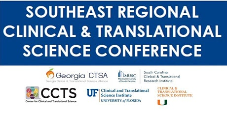 2022 Southeast Regional Clinical and Translational Science  Conference tickets