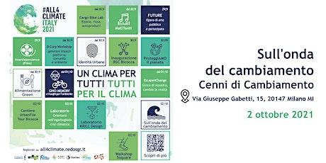 Sull'onda del cambiamento @Cenni di Cambiamento - 02.10 | Shareradio biglietti
