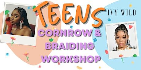 TEENS Cornrow And Braiding Workshop tickets
