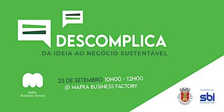 Conferência: Descomplica: Da ideia ao negócio sustentável bilhetes
