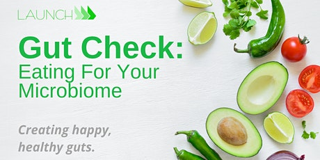 Gut Check: Eating For Your Microbiome - FREE Session tickets