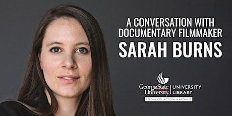 A Conversation with Documentary Filmmaker Sarah Burns tickets