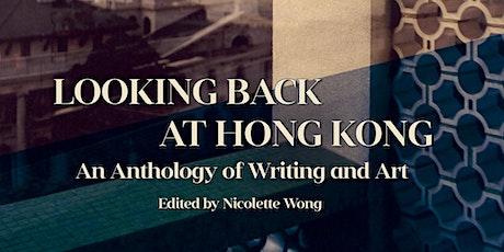Looking Back at Hong Kong: A Reading & Convo with Writers of/from Hong Kong tickets