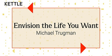Envision the Life You Want Workshop tickets