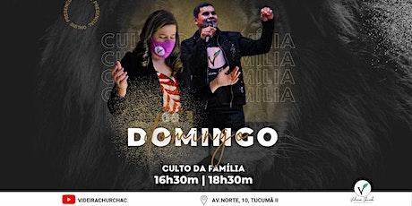 CULTO DA FAMÍLIA PRESENCIAL | ONLINE - 16h30m ingressos