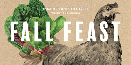 Fall Feast 2021  |  Roots to Harvest + Tomlin tickets