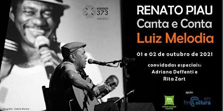 Renato Piau Canta e Conta Luiz Melodia ingressos