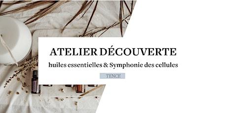 Atelier huiles essentielles et Symphonie des Cellules (TENCE) billets