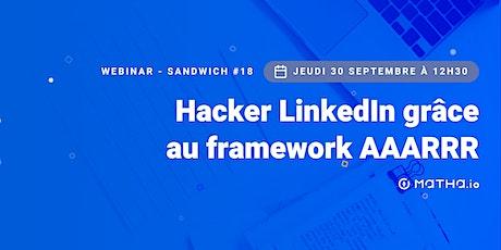 [WEBINAR-SANDWICH#18] Hacker LinkedIn grâce au framework AAARRR tickets