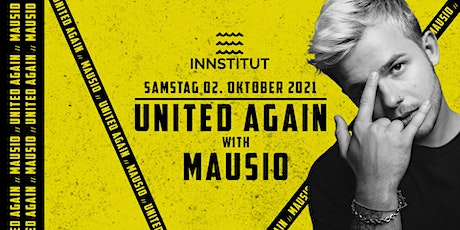 UNITED AGAIN with MAUSIO Tickets