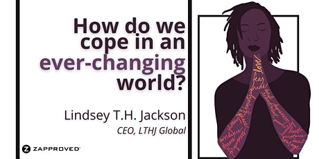 How do we cope in an ever-changing world? tickets