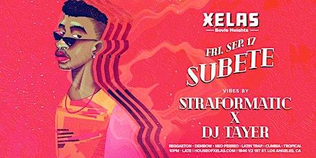 XELAS presents SUBETE Friday 09.17.21 w/ STRAFORMATIC x DJ TAYER tickets