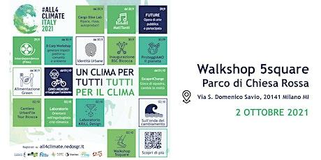 Walkshop 5square - ai margini della città @5Square - 02.10 |MilanoSud tickets