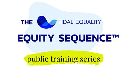 Equity Sequence™ - Public Training Series - Fall/Winter 2021 tickets