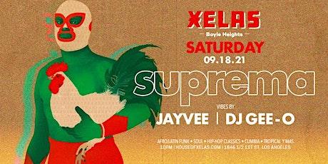XELAS presents SUPREMA Saturday 09.18.21 w/ JAYVEE + DJ GEE-O tickets