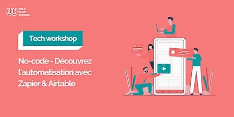 Tech Workshop - Découvrez l'automatisation avec Zapier & Airtable ! billets
