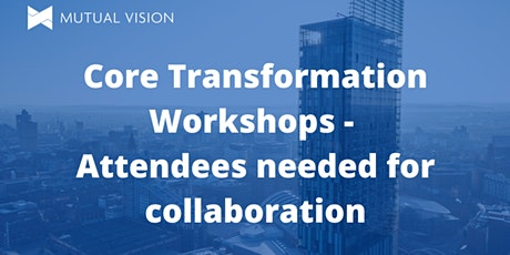 Core Transformation Project tickets