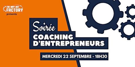 Soirée coaching d'entrepreneurs de la Why Not Factory #22 billets