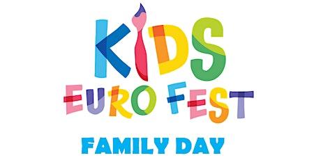 Kids Euro Fest Family Days tickets