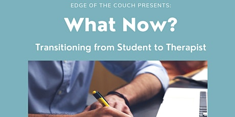 What Now? Transitioning from student to therapist tickets