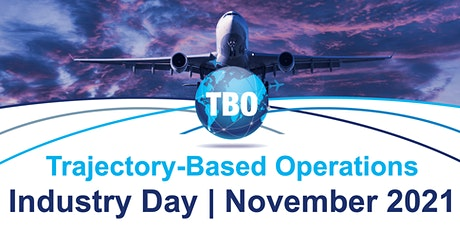 Trajectory-Based Operations and Airspace Modernization: Fall Industry Day tickets
