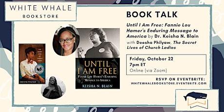 """Book Talk: """"Until I Am Free"""" by Dr. Keisha N. Blain (w/ Deesha Philyaw) tickets"""