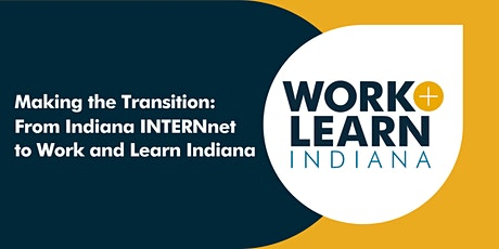 Making the Transition: From Indiana INTERNnet to Work and Learn Indiana tickets