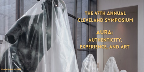 47th Annual Cleveland Symposium | Aura: Authenticity, Experience, and Art tickets