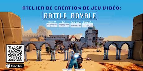 Atelier Création Jeu Vidéo : Battle Royale billets