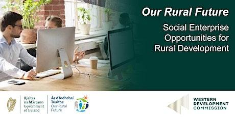 Our Rural Future – Social Enterprise Opportunities for Rural Development tickets