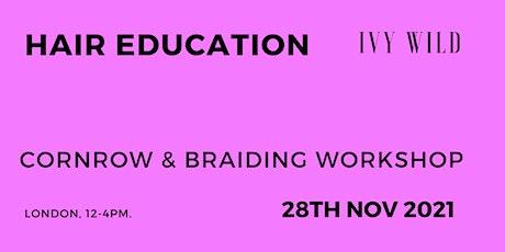 BEGINNER Cornrow And Braiding Workshop tickets