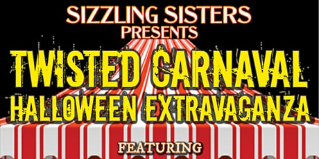 Sizzling Sisters Twisted Carnival tickets