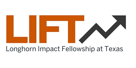 Longhorn Impact Fellowship at Texas (LIFT) Spring 2022 Information Session tickets