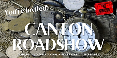 Canton Roadshow- Trade & Buy- Gold, Silver, Coins, Antiques & More! tickets