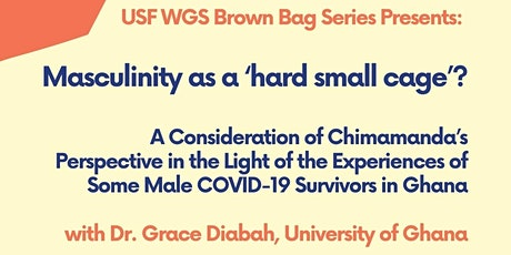 """""""Masculinity as a 'hard small cage'? with Dr. Grace Diabah tickets"""