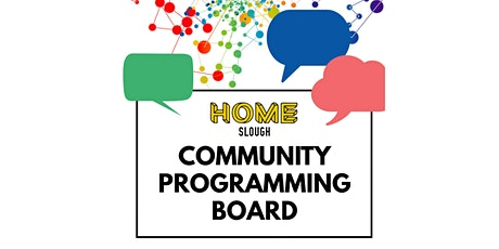 HOME Slough Community Programming Board #4 tickets