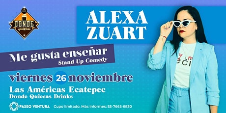 Alexa Zuart | Stand Up Comedy | Ecatepec tickets